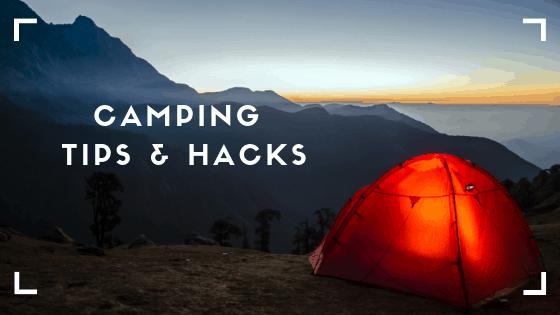 Camping tips & hacks